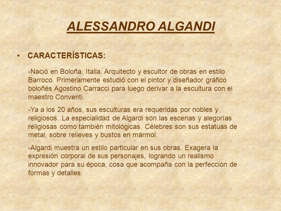ALESSANDRO ALGANDI CARACTERÍSTICAS: