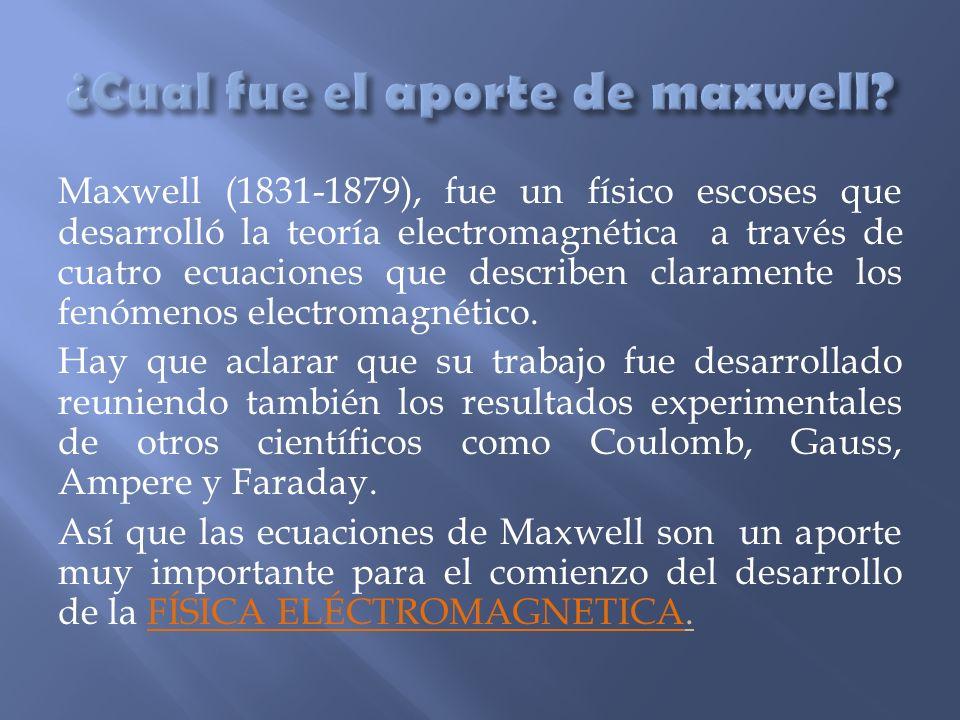 ¿Cual fue el aporte de maxwell