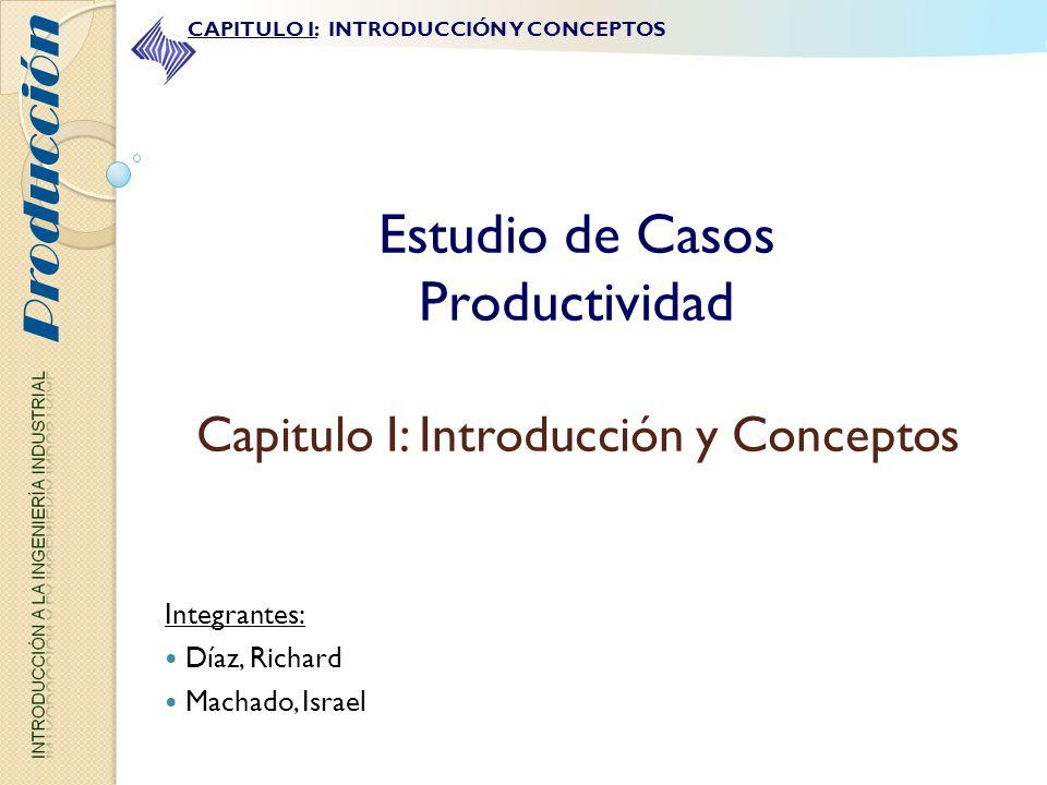 Estudio de Casos Productividad Capitulo I: Introducción y Conceptos