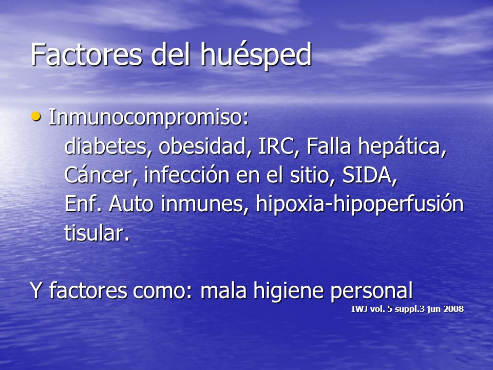 Factores del huésped Inmunocompromiso: