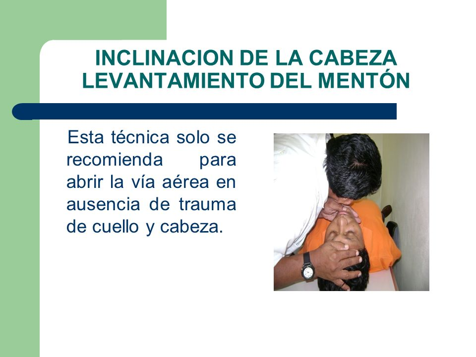 INCLINACION DE LA CABEZA LEVANTAMIENTO DEL MENTÓN