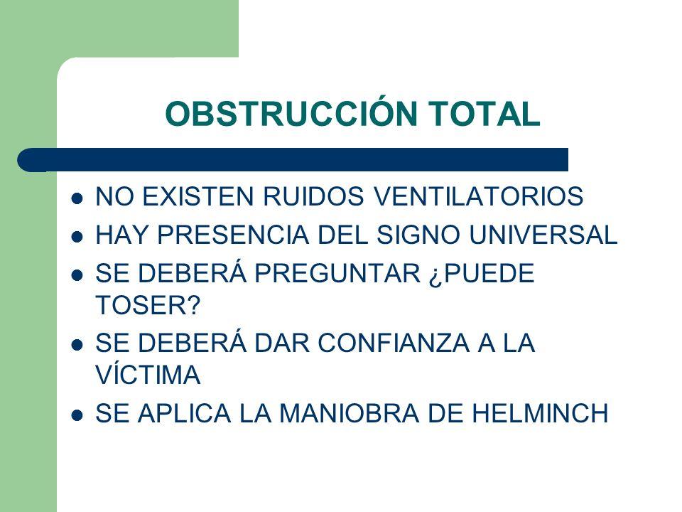 OBSTRUCCIÓN TOTAL NO EXISTEN RUIDOS VENTILATORIOS