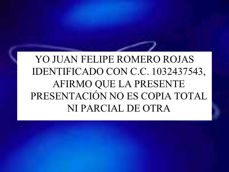 YO JUAN FELIPE ROMERO ROJAS IDENTIFICADO CON C. C