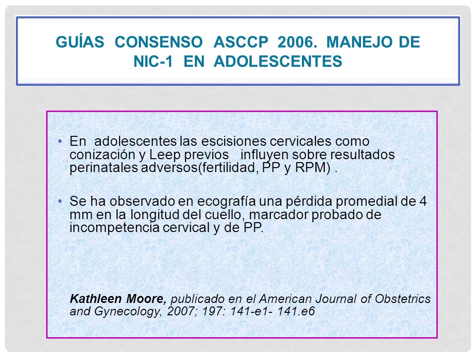 GUÍAS CONSENSO ASCCP 2006. manejo de nic-1 en adolescentes