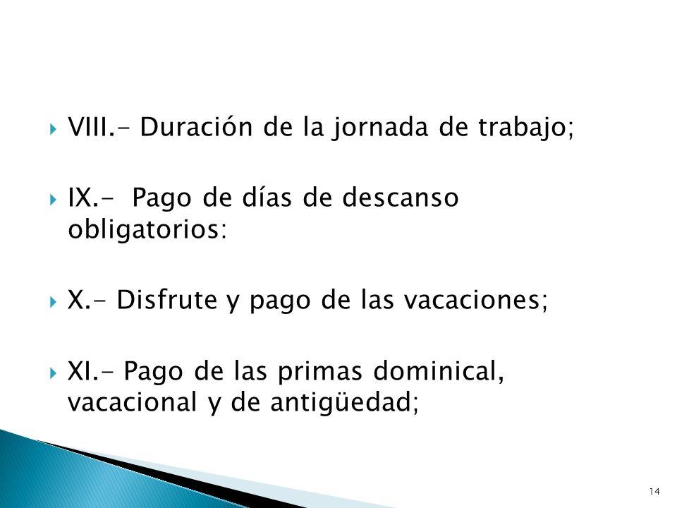 VIII.- Duración de la jornada de trabajo;