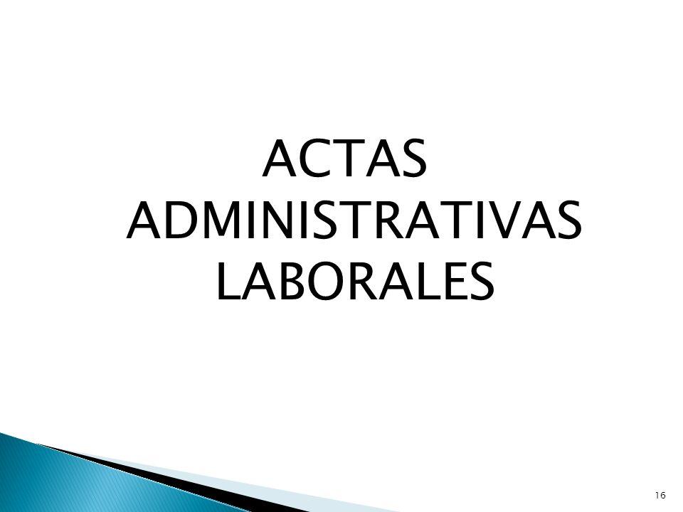 ACTAS ADMINISTRATIVAS LABORALES
