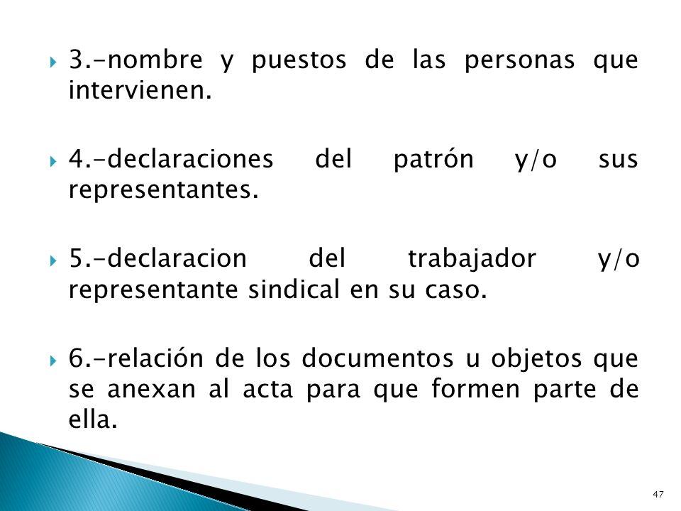 3.-nombre y puestos de las personas que intervienen.