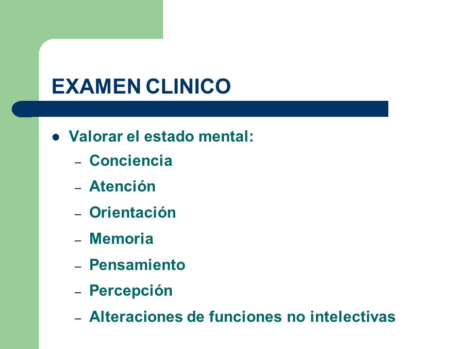 EXAMEN CLINICO Valorar el estado mental: Conciencia Atención