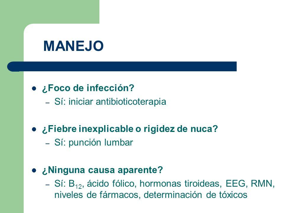 MANEJO ¿Foco de infección Sí: iniciar antibioticoterapia