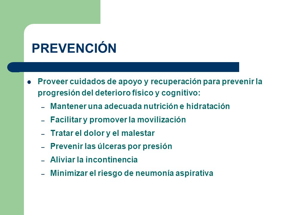PREVENCIÓN Proveer cuidados de apoyo y recuperación para prevenir la progresión del deterioro físico y cognitivo: