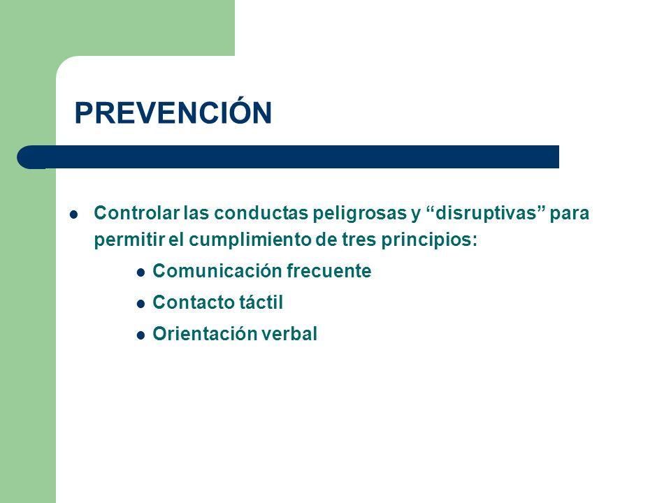 PREVENCIÓN Controlar las conductas peligrosas y disruptivas para permitir el cumplimiento de tres principios: