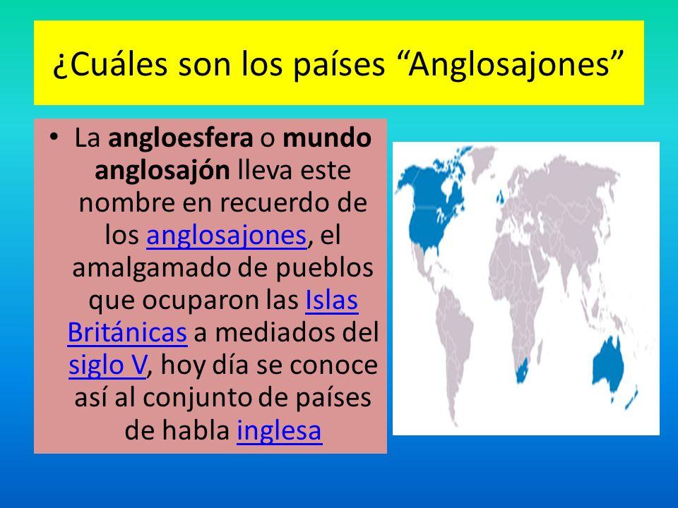 ¿Cuáles son los países Anglosajones
