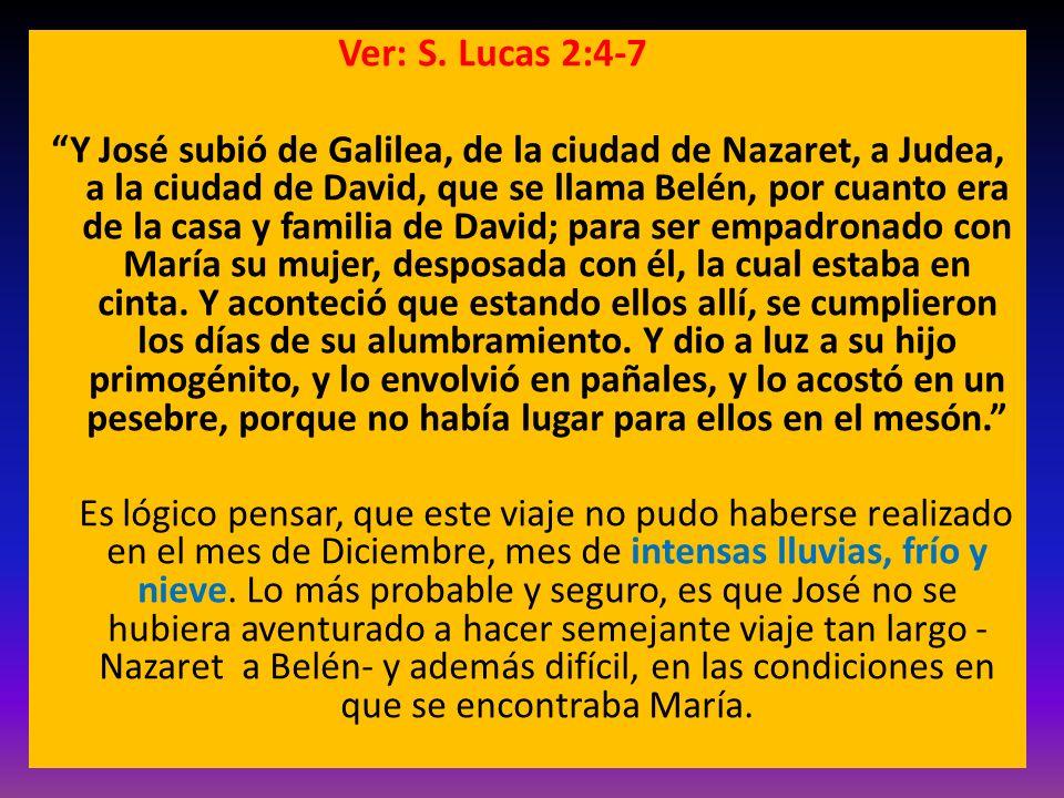 Ver: S. Lucas 2:4-7