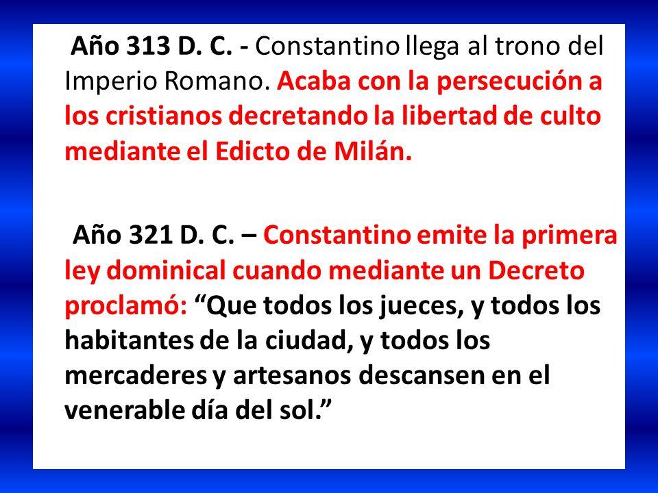 Año 313 D. C. - Constantino llega al trono del Imperio Romano