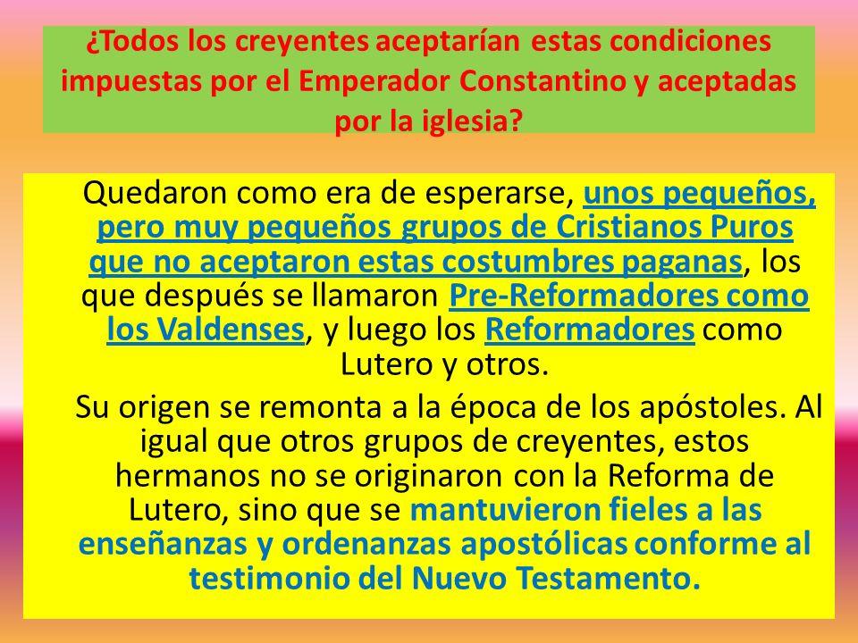 ¿Todos los creyentes aceptarían estas condiciones impuestas por el Emperador Constantino y aceptadas por la iglesia
