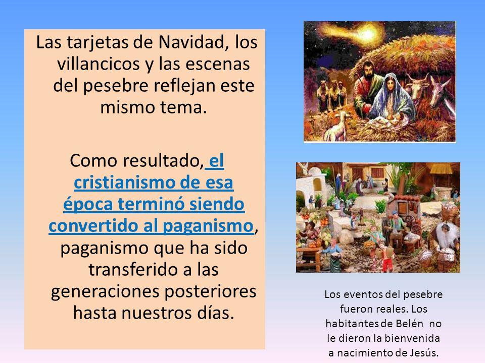 Las tarjetas de Navidad, los villancicos y las escenas del pesebre reflejan este mismo tema.