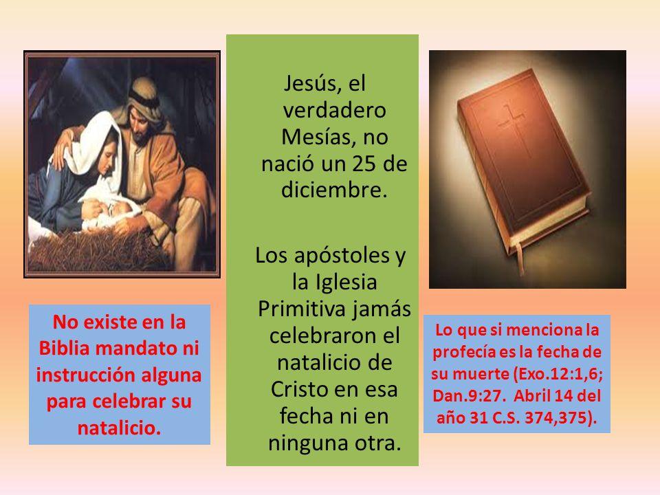 Jesús, el verdadero Mesías, no nació un 25 de diciembre