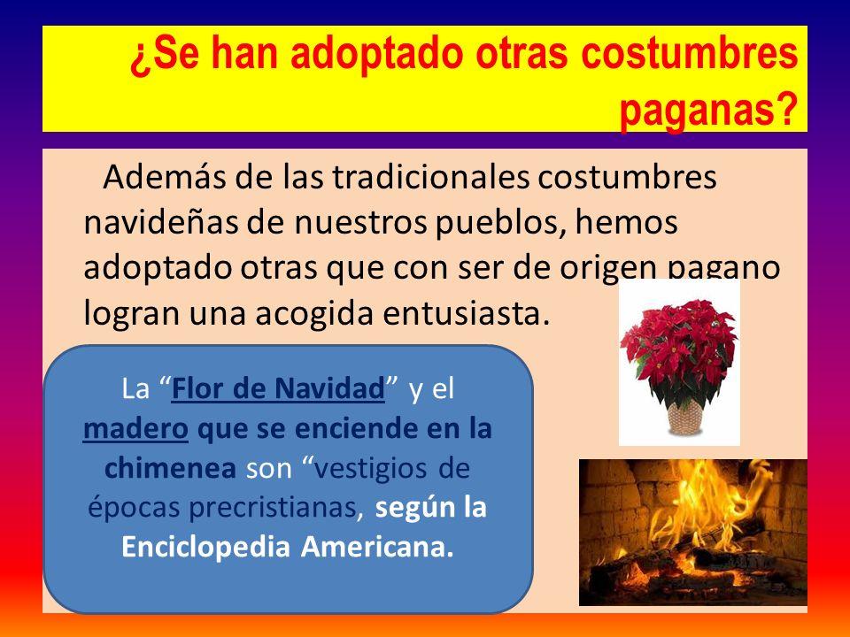 ¿Se han adoptado otras costumbres paganas