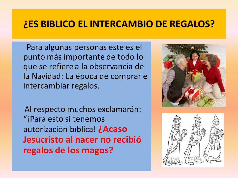 ¿ES BIBLICO EL INTERCAMBIO DE REGALOS