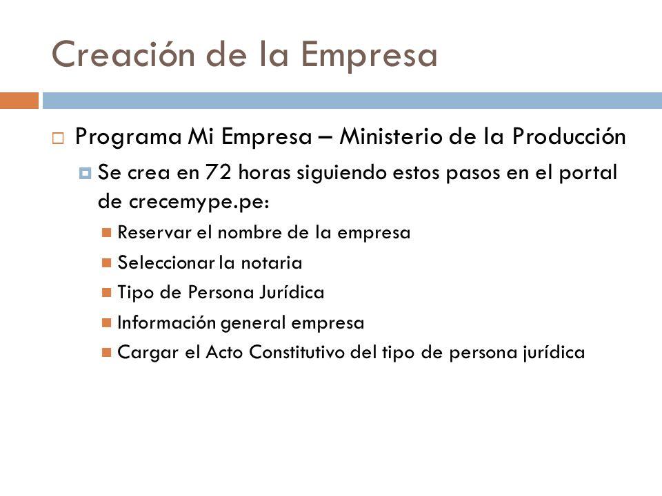 Creación de la EmpresaPrograma Mi Empresa – Ministerio de la Producción. Se crea en 72 horas siguiendo estos pasos en el portal de crecemype.pe: