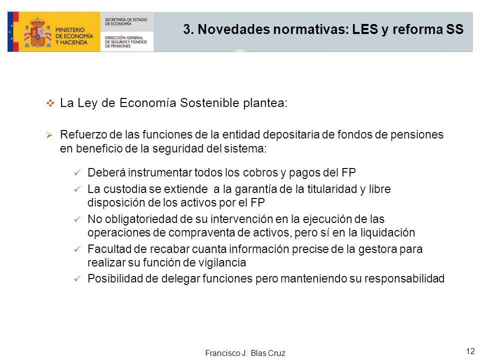 3. Novedades normativas: LES y reforma SS