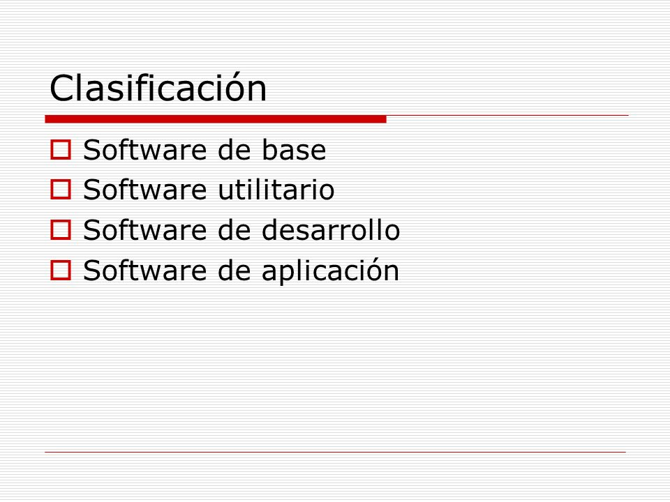 Clasificación Software de base Software utilitario