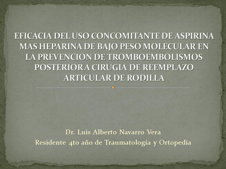 EFICACIA DEL USO CONCOMITANTE DE ASPIRINA MAS HEPARINA DE BAJO PESO MOLECULAR EN LA PREVENCION DE TROMBOEMBOLISMOS POSTERIOR A CIRUGIA DE REEMPLAZO ARTICULAR DE RODILLA