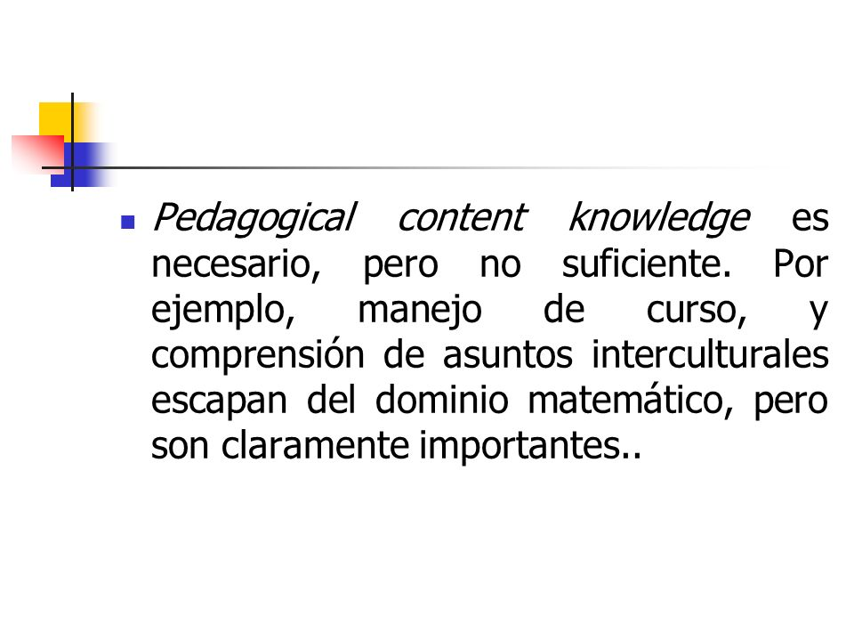 Pedagogical content knowledge es necesario, pero no suficiente