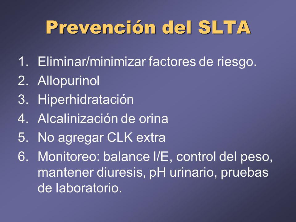 Prevención del SLTA Eliminar/minimizar factores de riesgo. Allopurinol