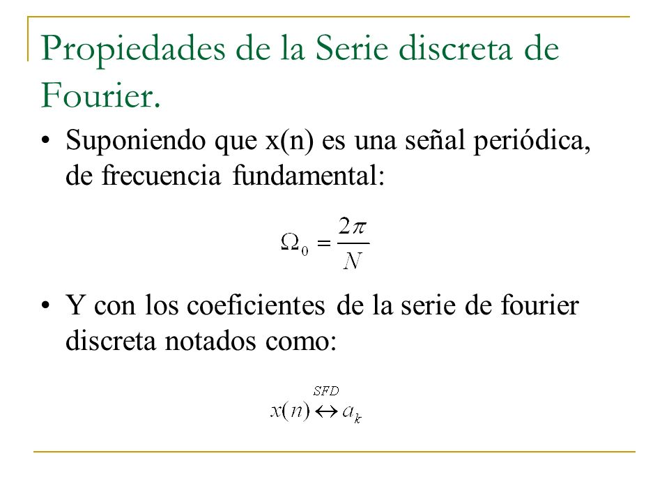 Propiedades de la Serie discreta de Fourier.