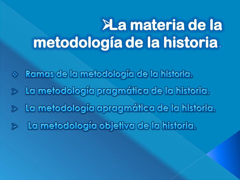 La materia de la metodología de la historia.