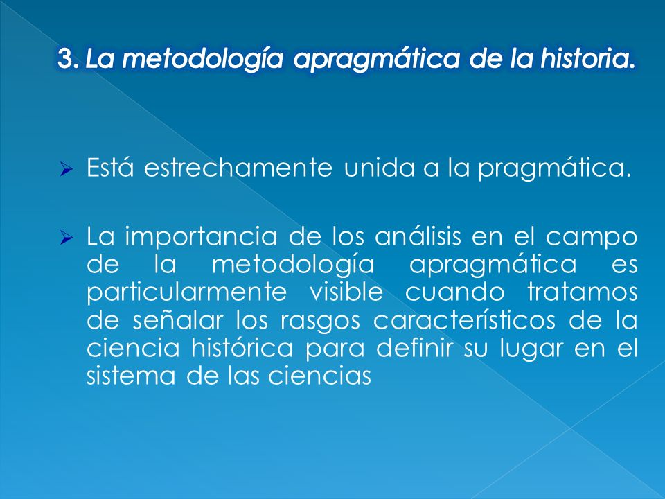 3. La metodología apragmática de la historia.