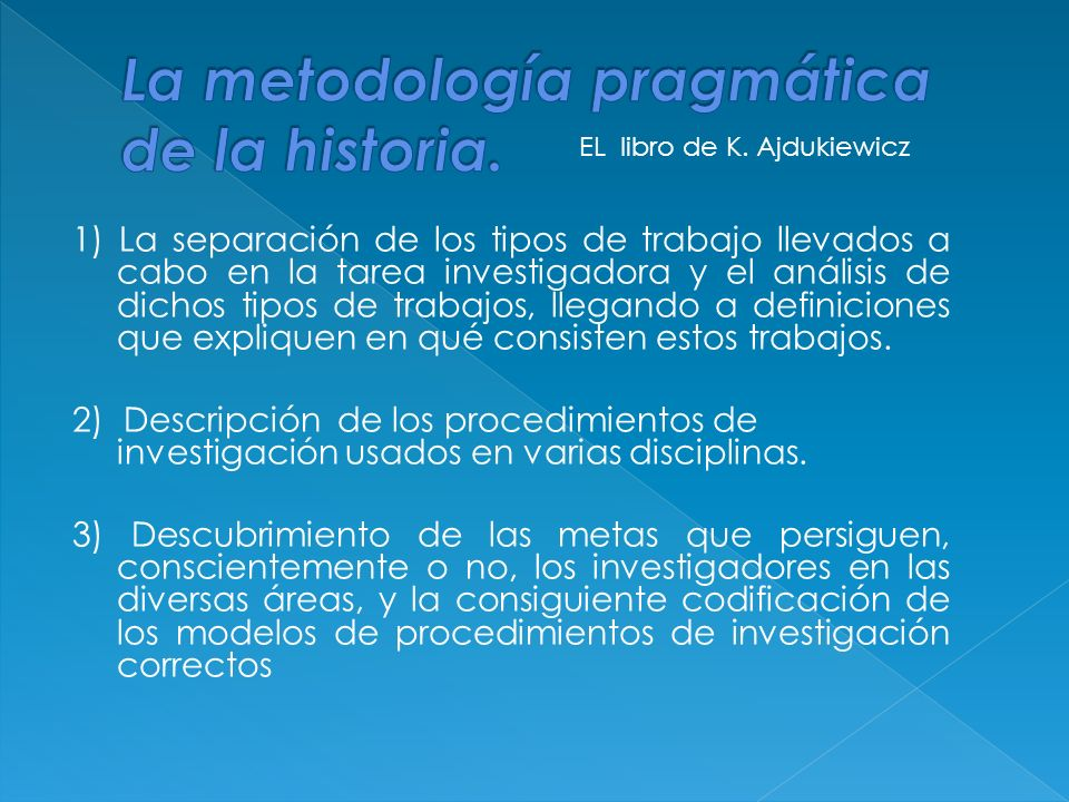La metodología pragmática de la historia.