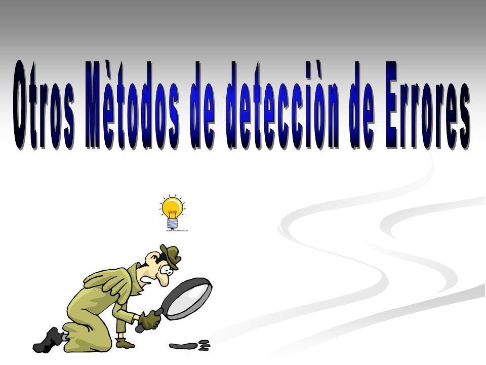 Otros Mètodos de detecciòn de Errores