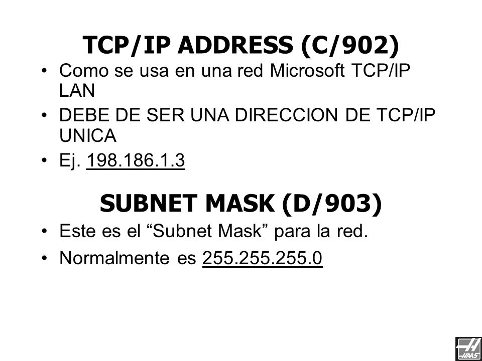 TCP/IP ADDRESS (C/902) SUBNET MASK (D/903)
