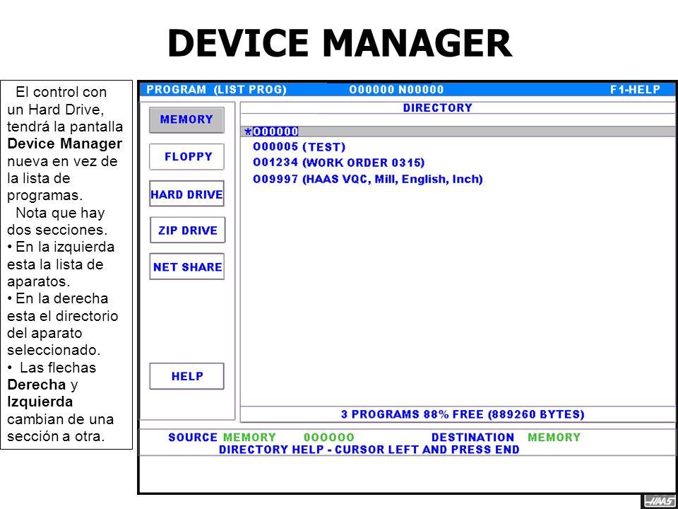 Red de Haas 3/23/2017. DEVICE MANAGER. El control con un Hard Drive, tendrá la pantalla Device Manager nueva en vez de la lista de programas.