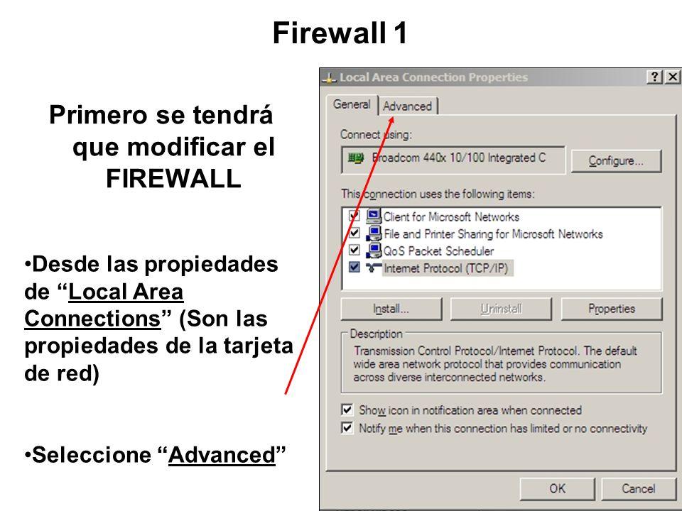 Primero se tendrá que modificar el FIREWALL