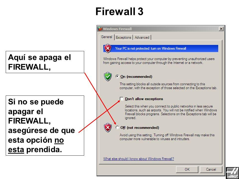 Firewall 3 Aquí se apaga el FIREWALL,