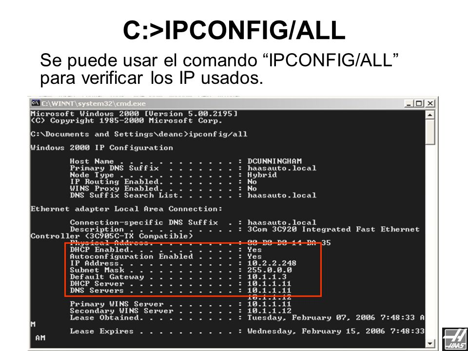 Red de Haas 3/23/2017. C:>IPCONFIG/ALL. Se puede usar el comando IPCONFIG/ALL para verificar los IP usados.