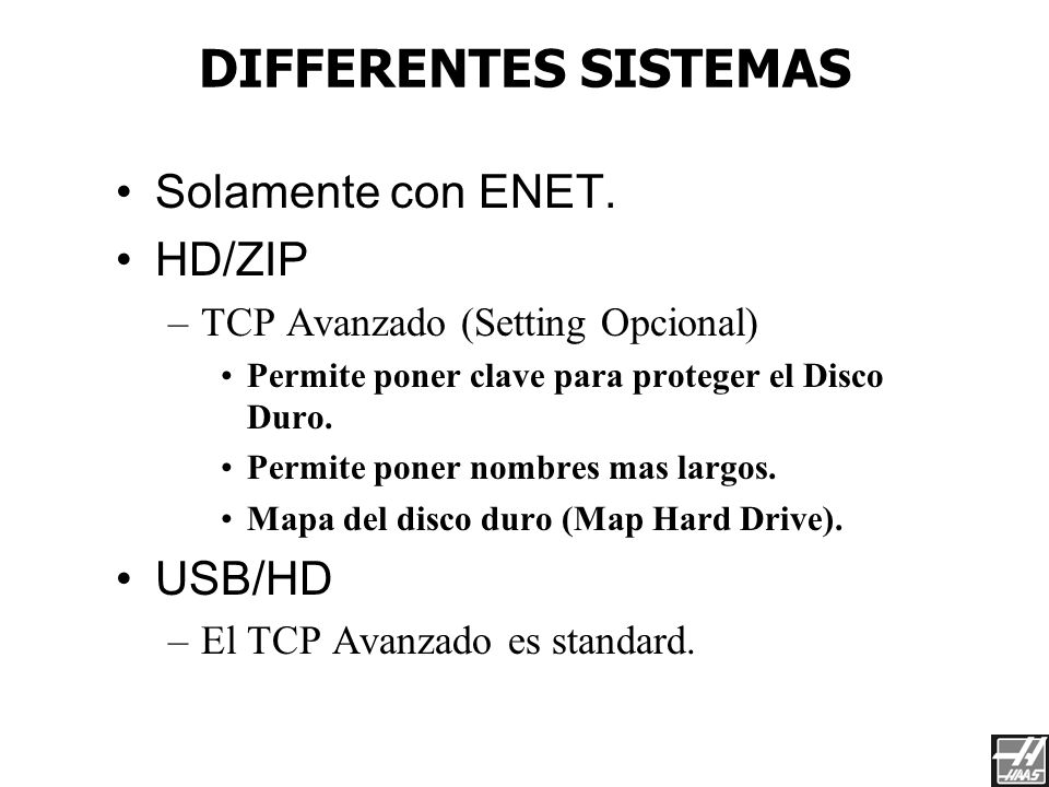 DIFFERENTES SISTEMAS Solamente con ENET. HD/ZIP USB/HD