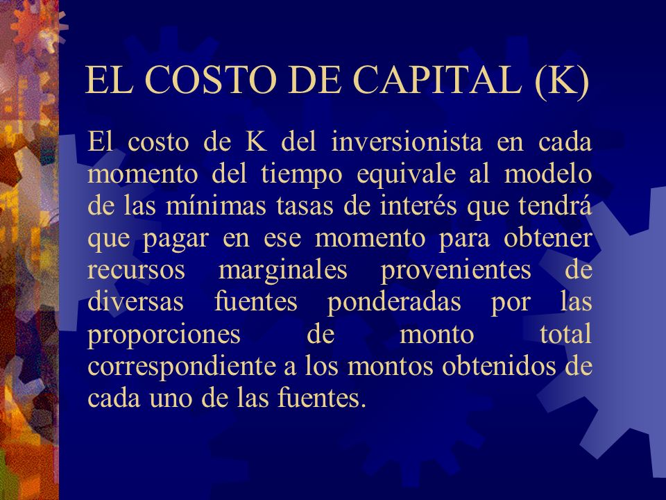EL COSTO DE CAPITAL (K)