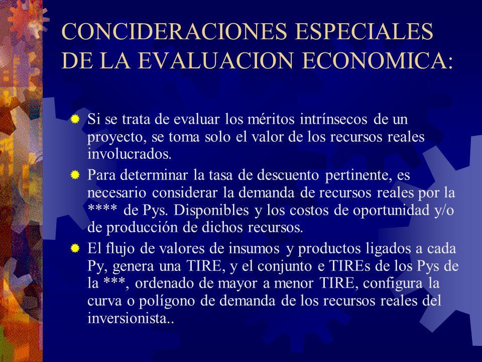 CONCIDERACIONES ESPECIALES DE LA EVALUACION ECONOMICA: