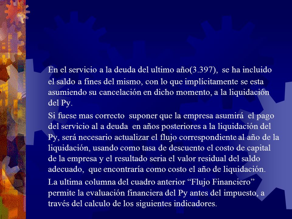 En el servicio a la deuda del ultimo año(3