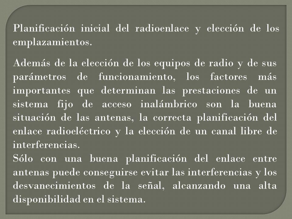 Planificación inicial del radioenlace y elección de los emplazamientos.