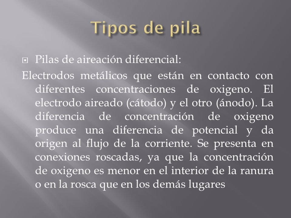 Tipos de pila Pilas de aireación diferencial: