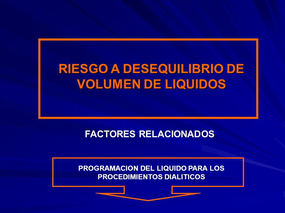 RIESGO A DESEQUILIBRIO DE VOLUMEN DE LIQUIDOS