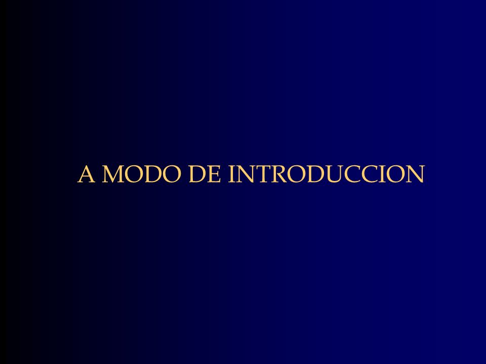 A MODO DE INTRODUCCION