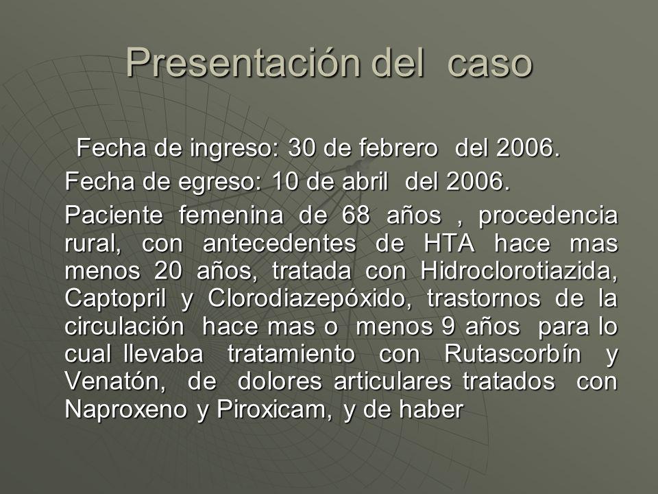 Presentación del caso Fecha de ingreso: 30 de febrero del 2006.