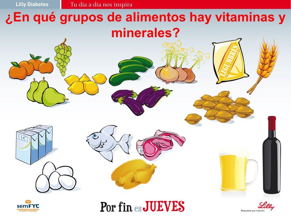 ¿En qué grupos de alimentos hay vitaminas y minerales