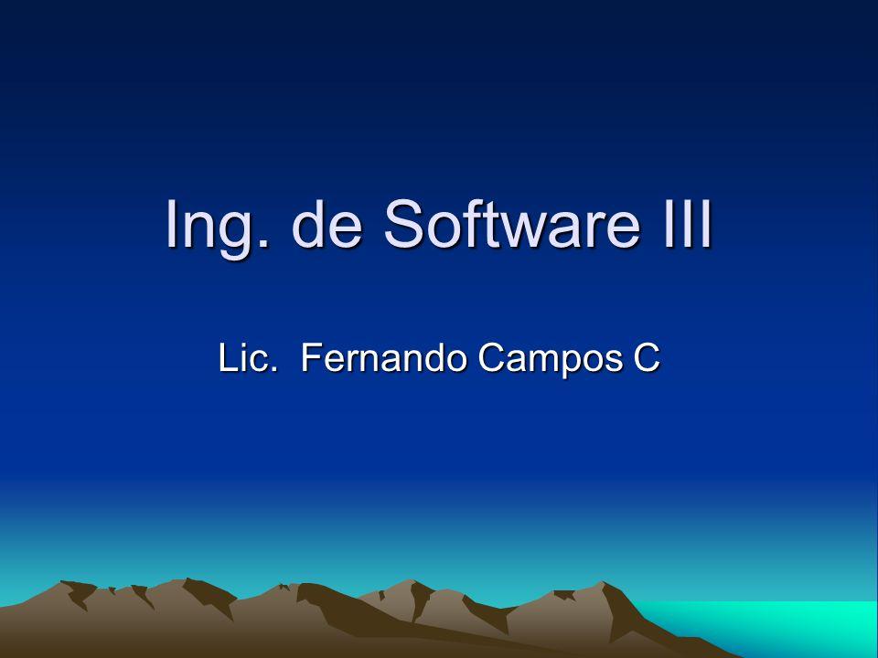 Ing. de Software III Lic. Fernando Campos C